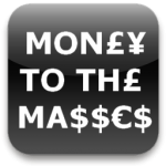 Money to the Masses