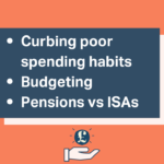 pensions vs isas, budgeting, poor spending habits