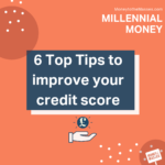 6 Top Tips to improve your credit score